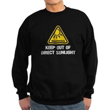 WARNING - Keep Out of Direct Sunlight Sweatshirt