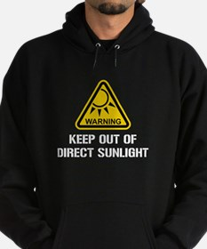 WARNING - Keep Out of Direct Sunlight Hoodie