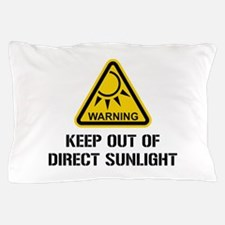 WARNING - Keep Out of Direct Sunlight Pillow Case