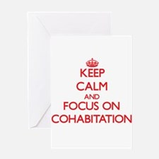 Keep Calm and focus on Cohabitation Greeting Cards
