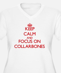 Keep Calm and focus on Collarbones Plus Size T-Shi