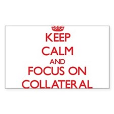 Keep Calm and focus on Collateral Decal
