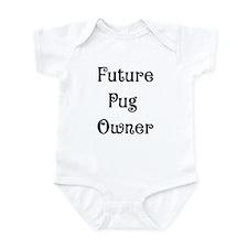 Future Pug Owner Infant Creeper