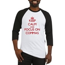 Keep Calm and focus on Commas Baseball Jersey
