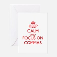 Keep Calm and focus on Commas Greeting Cards