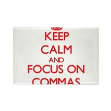 Keep Calm and focus on Commas Magnets