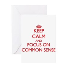Keep Calm and focus on Common Sense Greeting Cards