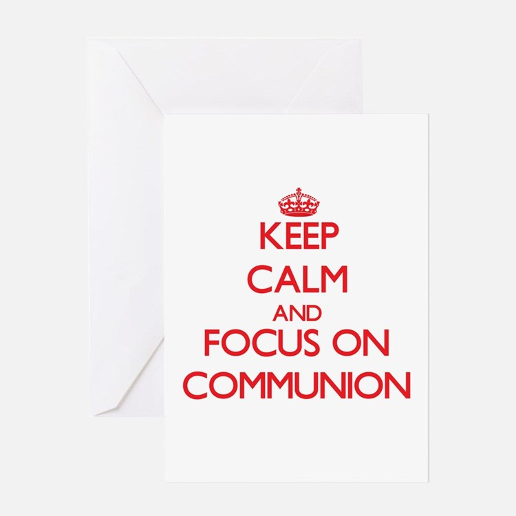 Keep Calm and focus on Communion Greeting Cards