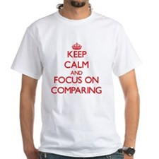 Keep Calm and focus on Comparing T-Shirt