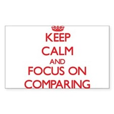 Keep Calm and focus on Comparing Decal