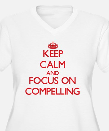 Keep Calm and focus on Compelling Plus Size T-Shir