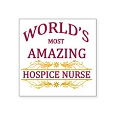 "Hospice Nurse Square Sticker 3"" x 3"""