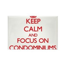 Keep Calm and focus on Condominiums Magnets