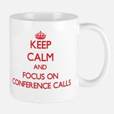 Keep Calm and focus on Conference Calls Mugs