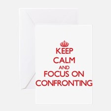 Keep Calm and focus on Confronting Greeting Cards