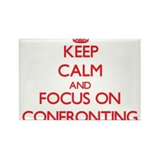 Keep Calm and focus on Confronting Magnets