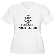 Keep calm and focus on Architecture Plus Size T-Sh
