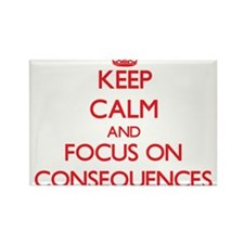 Keep Calm and focus on Consequences Magnets
