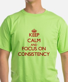 Keep Calm and focus on Consistency T-Shirt