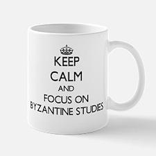 Keep calm and focus on Byzantine Studies Mugs