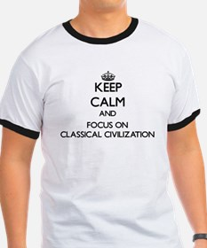Keep calm and focus on Classical Civilization T-Sh