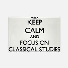 Keep calm and focus on Classical Studies Magnets