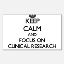 Keep calm and focus on Clinical Research Decal