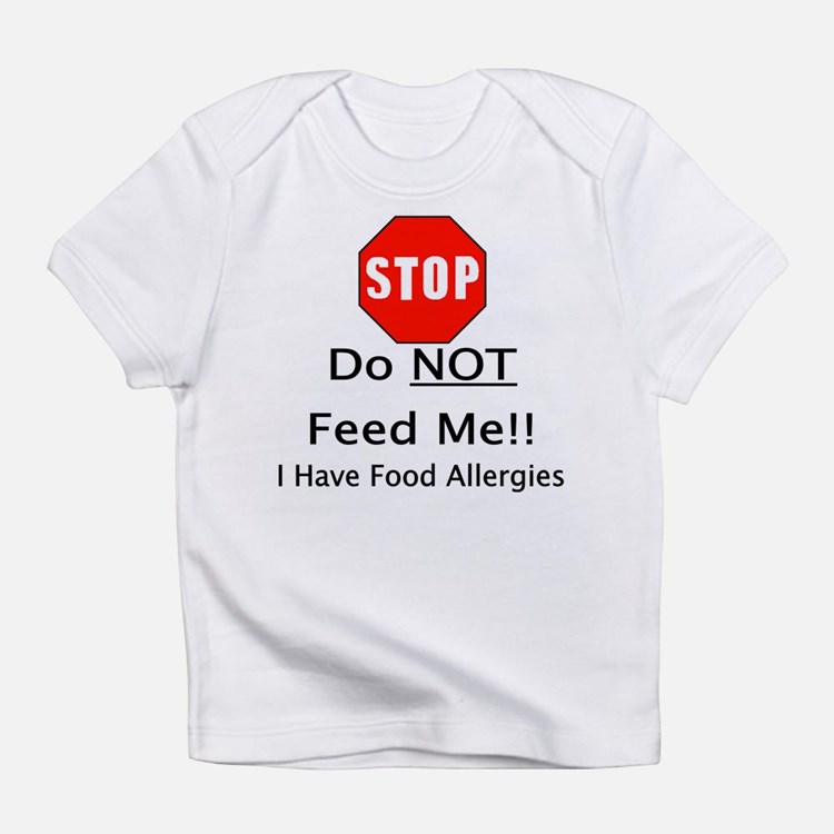 Do not feed me, allergies.png Infant T-Shirt