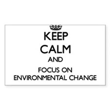 Keep calm and focus on Environmental Change Sticke