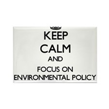 Keep calm and focus on Environmental Policy Magnet