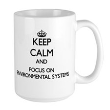 Keep calm and focus on Environmental Systems Mugs