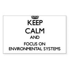 Keep calm and focus on Environmental Systems Stick