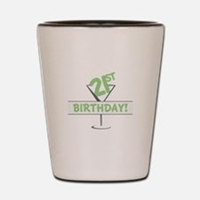 21ST Birthday! Shot Glass