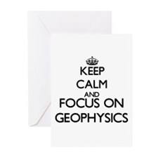 Keep calm and focus on Geophysics Greeting Cards