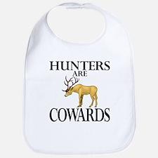 Hunters are cowards Bib