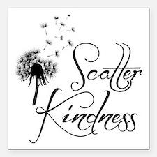 """SCATTER KINDNESS Square Car Magnet 3"""" x 3"""""""