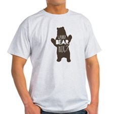Wanna Bear Hug? T-Shirt