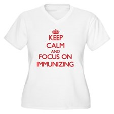 Keep Calm and focus on Immunizing Plus Size T-Shir