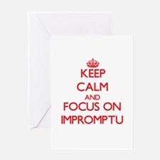Keep Calm and focus on Impromptu Greeting Cards