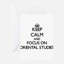Keep calm and focus on Oriental Studies Greeting C