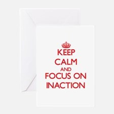 Keep Calm and focus on Inaction Greeting Cards