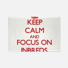 Keep Calm and focus on Inbreds Magnets