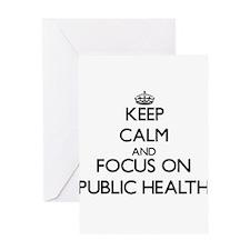 Keep calm and focus on Public Health Greeting Card