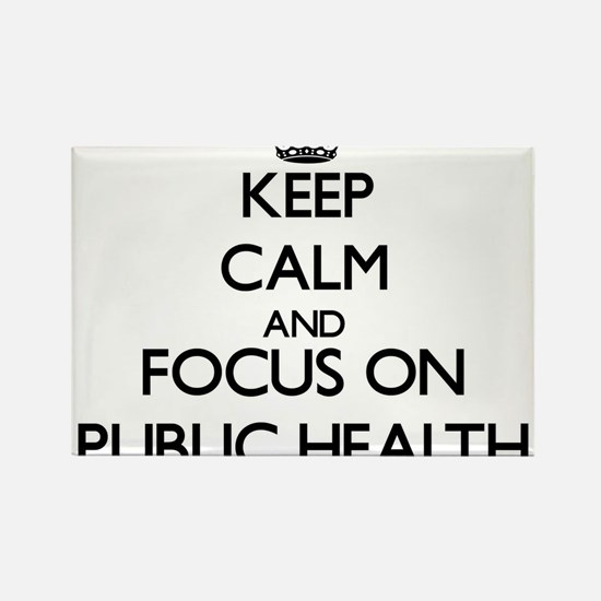 Keep calm and focus on Public Health Magnets
