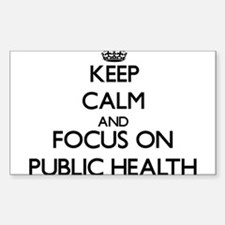Keep calm and focus on Public Health Decal