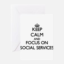 Keep calm and focus on Social Services Greeting Ca