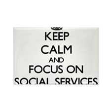Keep calm and focus on Social Services Magnets