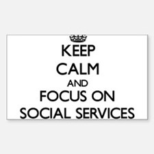 Keep calm and focus on Social Services Decal
