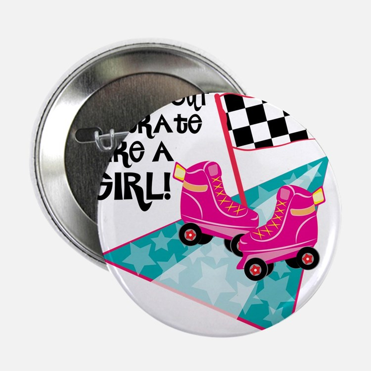 """Watch out I Skate Like A Girl 2.25"""" Button"""