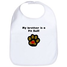 My Brother Is A Pit Bull Bib